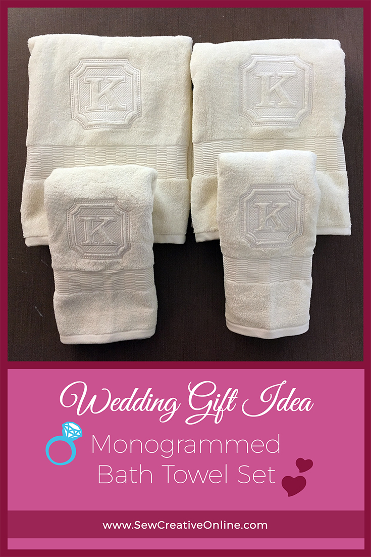 Wedding Gift Idea: Monogrammed Bath Towels | Sew Creative Custom ...